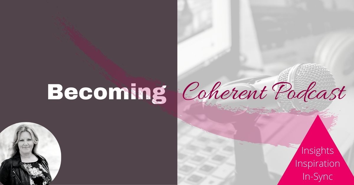 Becoming Coherent Podcast