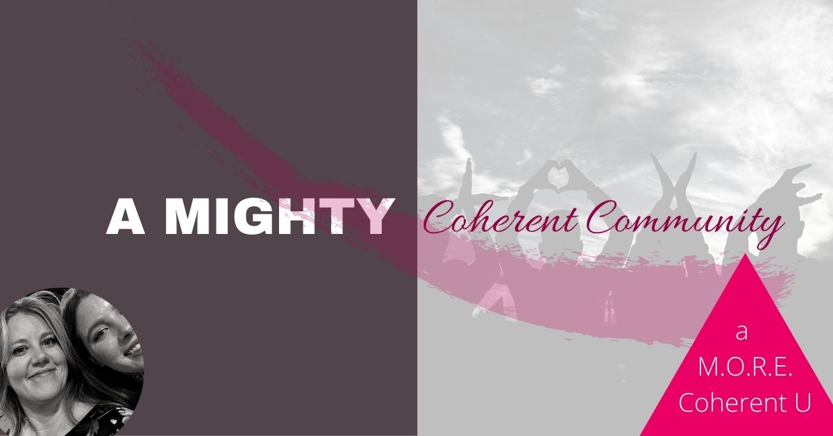 A Mighty Coherent Community | a M.O.R.E. Coherent U