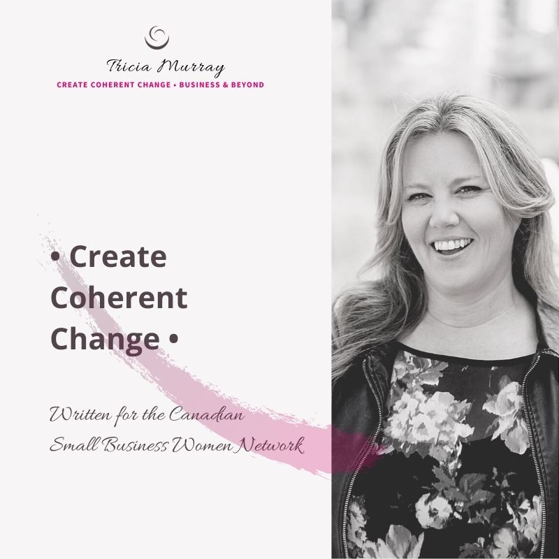 Canadian Small Business Women | Tricia Murray | November 2020 | Creating Coherent Change