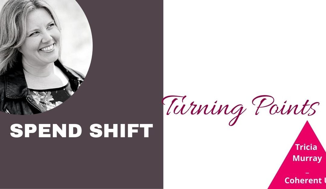 PODCAST #29 & #30 •  SPEND SHIFT And TSN Turning Points
