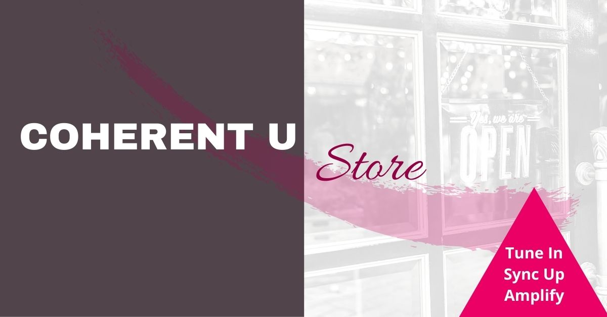 Coherent U Store | Tune In, Sync Up, Amplify