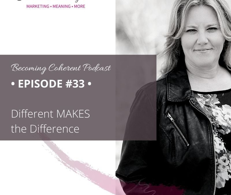 PODCAST #33 • Different MAKES the Difference