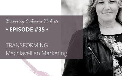PODCAST #35 • Transforming Machiavellian Marketing