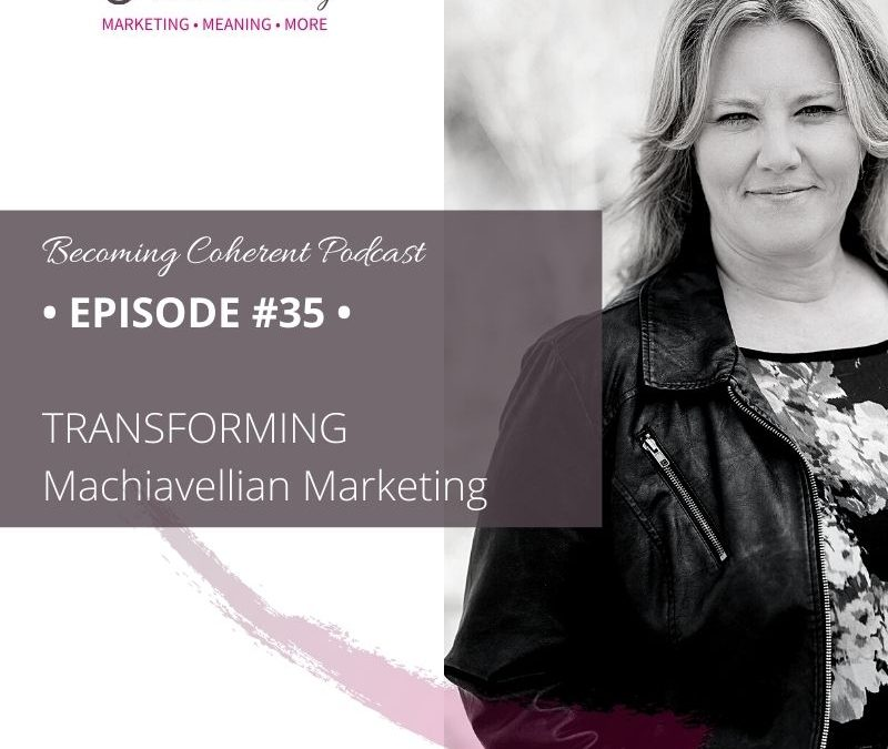 PODCAST #35 • Transforming Machiavellian Marketing
