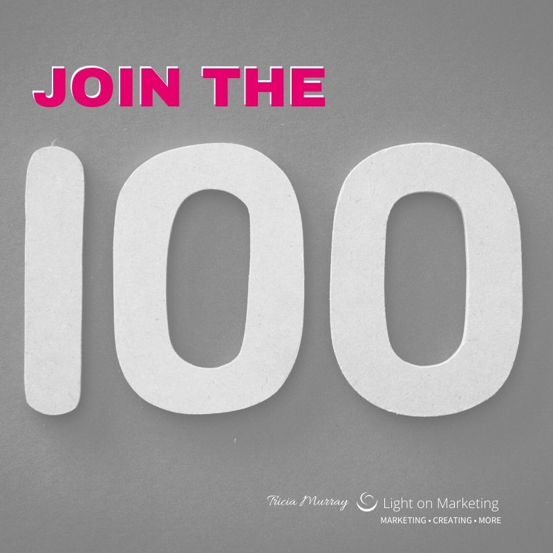 Join the 100 | Shine Light on Marketing that Means MORE to Small Business Owners