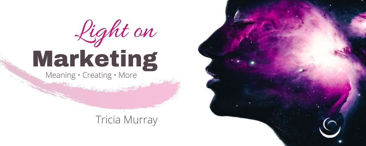 Tricia Murray  |  Light On Marketing